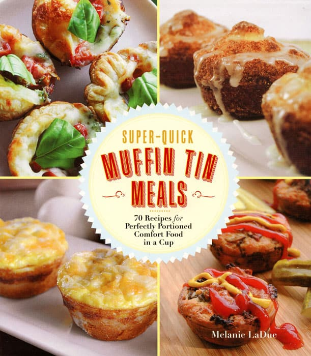 Tasty bites and snacks made in a muffin tin, a fun cookbook